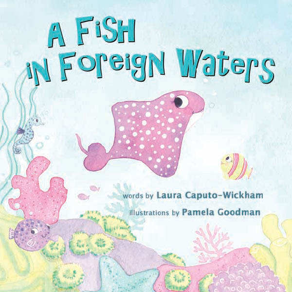 A Fish in Foreign Waters by Laura Caputo-Wickham
